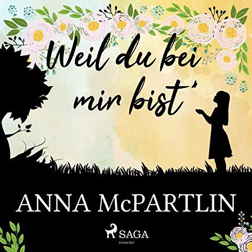 Weil du bei mir bist                   Autor:                                                                                                                                 Anna McPartlin                               Sprecher:                                                                                                                                 Valerie Niehaus                      Spieldauer: 5 Std. und 55 Min.     730 Bewertungen     Gesamt 3,9