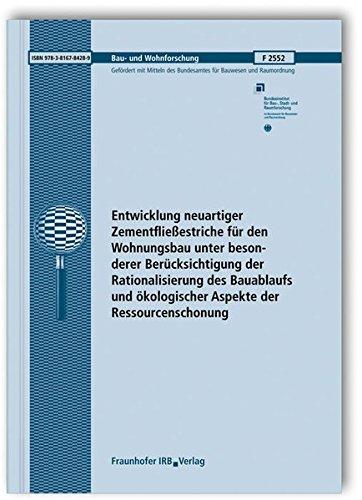 Entwicklung neuartiger Zementfließestriche für den Wohnungsbau unter besonderer Berücksichtigung der Rationalisierung des Bauablaufs und ökologischer ... Abschlussbericht. (Bau- und Wohnforschung)