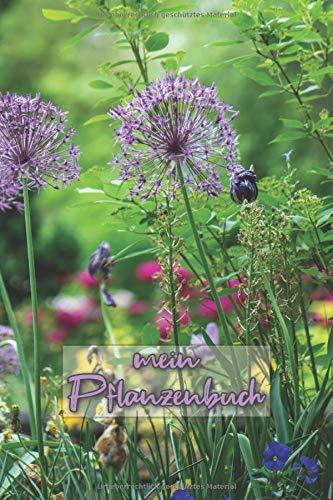 mein Pflanzenbuch: Pflanzen und Garten Tagebuch zum selbst eintragen