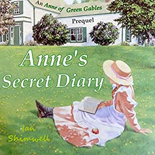 Anne's Secret Diary: An Anne of Green Gables Prequel     Classic Scripts, Book 5              By:                                                                                                                                 Ian Shimwell                               Narrated by:                                                                                                                                 Catherine O'Brien                      Length: 1 hr and 23 mins     Not rated yet     Overall 0.0