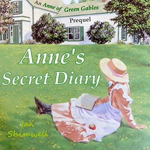 Anne's Secret Diary: An Anne of Green Gables Prequel cover art
