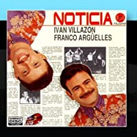 Noticia by Ivan Villaz?n & Franco Arg?elles