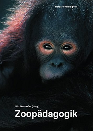 Tiergartenbiologie / Zoopädagogik (Studienhandbuch Biologie / Zoologie)
