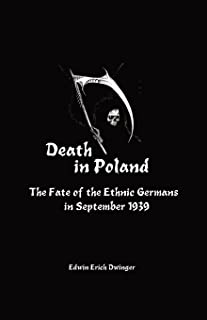 Death in Poland: The Fate of the Ethnic Germans in September 1939