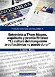 """ENTREVISTA. Thom Mayne, arquitecto y premio Pritzker. """"La cultura del marquismo arquitectónico no puede durar"""""""