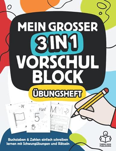 Mein großer 3 in 1 Vorschulblock zum einfachen Buchstaben und Zahlen schreiben lernen mit Schwungübungen und Rätseln: Ideal für schnelle Lernerfolge in Kindergarten, Vorschule und Grundschule
