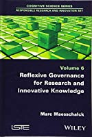 Reflexive Governance for Research and Innovative Knowledge (Cognitive Science: Responsible Research and Innovation)