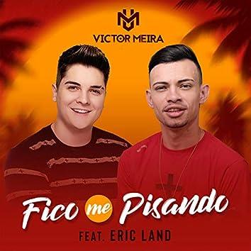 Fico Me Pisando (feat. Eric Land)