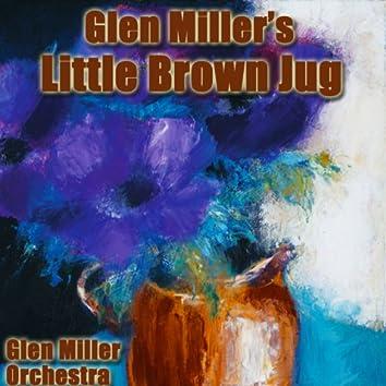 Glenn Millers Little Brown Jug
