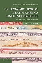 The Economic History of Latin America since Independence (Cambridge Latin American Studies)