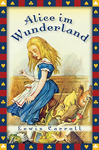 Lewis Carroll, Alice im Wunderland (Vollständige Ausgabe) (Anaconda Kinderbuchklassiker, Band 3)