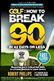 Golf: How to Break 90 in 42 Days or Less