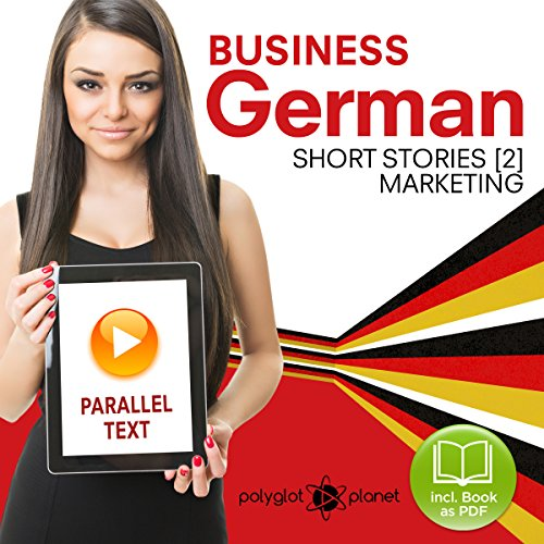 Business German (2): Parallel Text - Marketing (Short Stories) English - German (German Edition) cover art