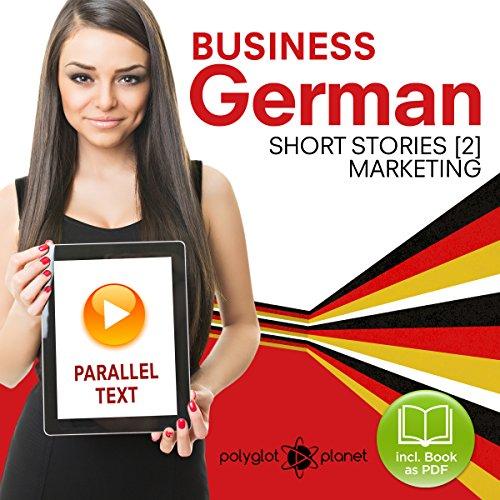 Business German (2): Parallel Text - Marketing (Short Stories) English - German (German Edition) audiobook cover art