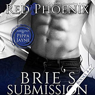 Brie's Submission 4-6      The Brie Collection, Box Set Book 2              By:                                                                                                                                 Red Phoenix                               Narrated by:                                                                                                                                 Pippa Jayne                      Length: 21 hrs and 47 mins     3 ratings     Overall 4.7