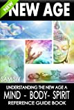 New Age: Understanding The New A...