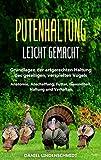 Putenhaltung leicht gemacht: Grundlagen der artgerechten Haltung des geselligen, verspielten Vogels...