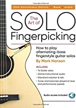 The Art of Solo Fingerpicking - 30th Anniversary Edition: How to Play Alternating-Bass Fingerstyle Guitar Solos