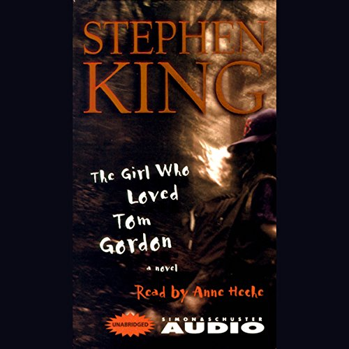 The Girl Who Loved Tom Gordon                   By:                                                                                                                                 Stephen King                               Narrated by:                                                                                                                                 Anne Heche                      Length: 6 hrs and 29 mins     1,168 ratings     Overall 4.3