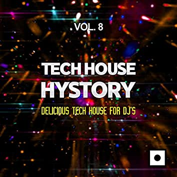 Tech House History, Vol. 8 (Delicious Tech House For DJ's)