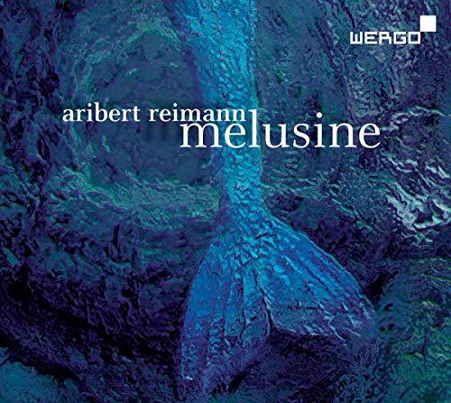 Aribert Reimann: Melusine