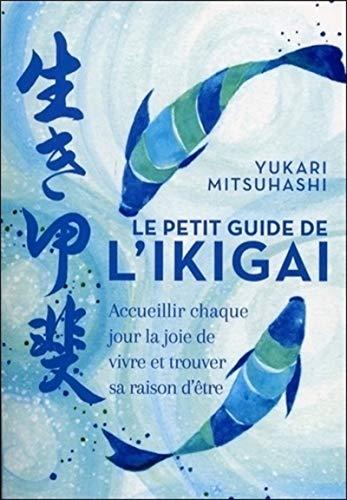 Le petit guide de l'Ikigai (Poche)