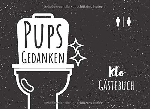 Pups Gedanken Klo Gästebuch: Lustiges WC Gästebuch zum Ausfüllen und Eintragen I Originelles Einweihungsgeschenk zum Einzug