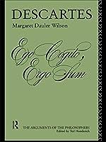 Descartes (Arguments of the Philosophers) by Margaret Dauler Wilson(1982-11-11)