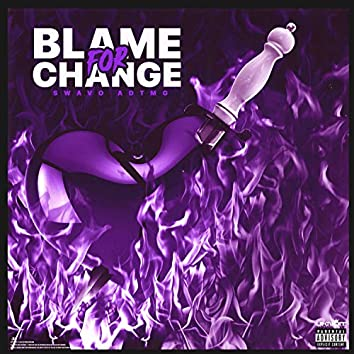 Blame For Change