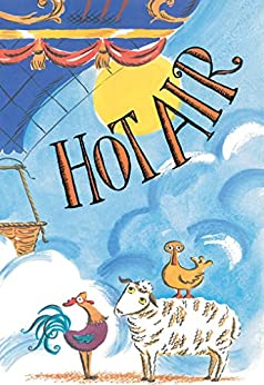 Hot Air: The (Mostly) True Story of the First Hot-Air Balloon Ride by [Marjorie Priceman]