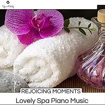 Rejoicing Moments - Lovely Spa Piano Music