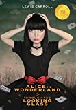 [Alice in Wonderland and Through the Looking-Glass (Illustrated) (1000 Copy Limited Edition)] [By: Carroll, Lewis] [November, 2015] - Engage Books - 01/11/2015