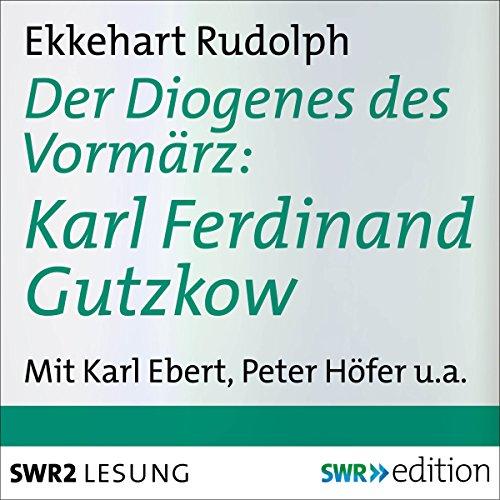 Der Diogenes des Vormärz - Karl Ferdinand Gutzkow (1811-1878) cover art