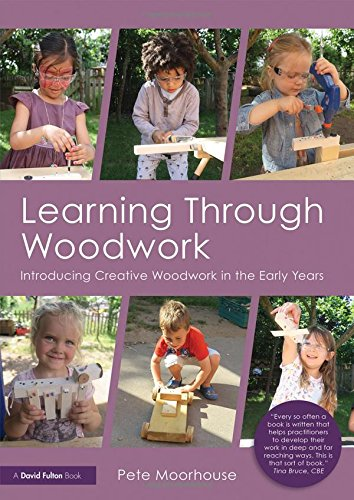 Compare Textbook Prices for Learning Through Woodwork: Introducing Creative Woodwork in the Early Years 1 Edition ISBN 9781138071100 by Moorhouse, Pete,Bruce, Tina