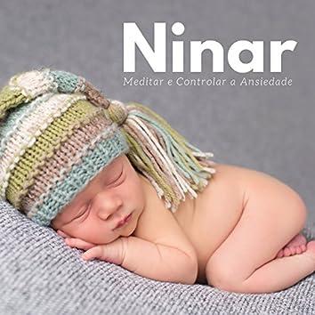 Ninar - Meditar e Controlar a Ansiedade, Música para Bebês e Adulto, Música Ambiente, Acalmar Recém-Nascido, Massagem e Relaxamento, Música Calma para Dormir