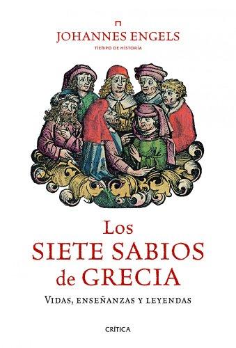 Los siete sabios de Grecia: Vidas, enseñanzas y leyendas (Tiempo de Historia)