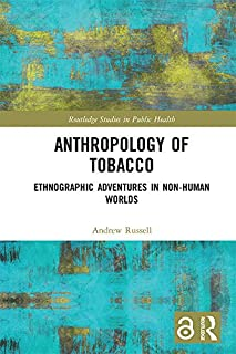 Anthropology of Tobacco: Ethnographic Adventures in Non-Human Worlds