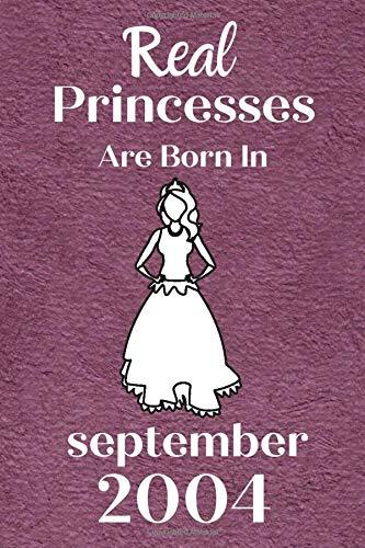 Real Princesses Are Born In September 2004: 16 geburtstag mädchen geschenk, lustige geschenke für 16 jährige Schwester Freunde mutter, Notizbuch a5 liniert softcover
