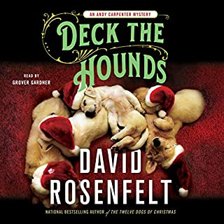 Deck the Hounds     An Andy Carpenter Mystery, Book 18              Written by:                                                                                                                                 David Rosenfelt                               Narrated by:                                                                                                                                 Grover Gardner                      Length: 7 hrs and 19 mins     3 ratings     Overall 3.7