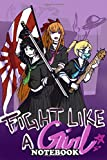 Notebook: Fight Like A Girl Fanart Of The Powerpuff Girls , Journal for Writing, College Ruled Size 6' x 9', 110 Pages