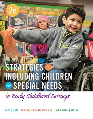 Compare Textbook Prices for Bundle: Strategies for Including Children with Special Needs in Early Childhood Settings, Loose-Leaf Version, 2nd + MindTap Education, 1 term 6 months Printed Access Card 2 Edition ISBN 9781337538152 by Cook, Ruth E.,Richardson-Gibbs, Anne Marie,Nielsen, Laurie