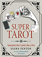 Super Tarot: Interpret the Cards Like a Pro