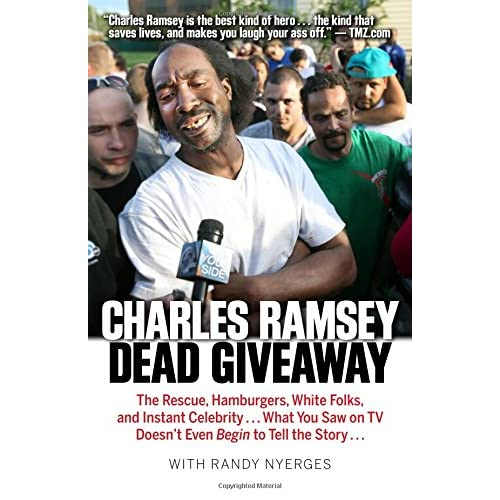 Dead Giveaway: The Rescue, Hamburgers, White Folks, and Instant Celebrity... What You Saw on TV Doesn't Begin to Tell the Story...