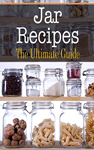 Jar Recipes: The Ultimate Guide by [Bridgette Conners]