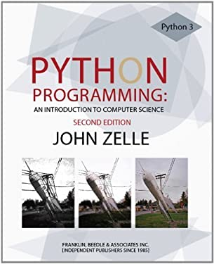 Python Programming: An Introduction to Computer Science, 2nd Ed. by Zelle, John (2010) Paperback