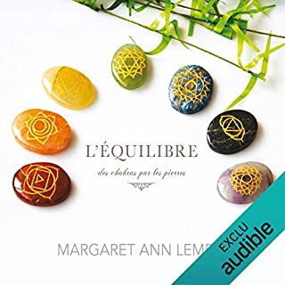 L'équilibre des chakras par les pierres                   De :                                                                                                                                 Margaret Ann Lembo                               Lu par :                                                                                                                                 Caroline Boyer                      Durée : 1 h et 15 min     4 notations     Global 4,8