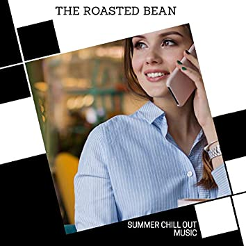The Roasted Bean - Summer Chill Out Music