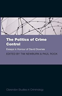 The Politics of Crime Control: Essays in Honour of David Downes