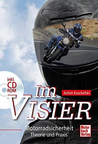 Im Visier: Motorradsicherheit - Theorie und Praxis mit CD-ROM