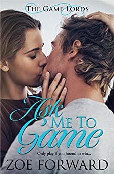 Ask Me To Game (The Game Lords Book 3) by [Zoe Forward]
